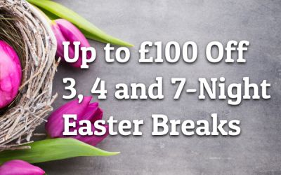 Up to £100 Off Easter Breaks