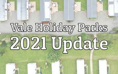 Vale Holiday Parks 2021 Update